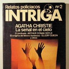 Libros: (CHRISTIE, A. - CONAN DOYLE, A. - QUEEN, E.) - RELATOS POLICIACOS INTRIGA Nº 2 - MÉXICO 1977 - ILUST. Lote 294383063