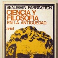 Libros: FARRINGTON, BENJAMIN - CIENCIA Y FILOSOFIA EN LA ANTIGUEDAD - BARCELONA 1971. Lote 294383073