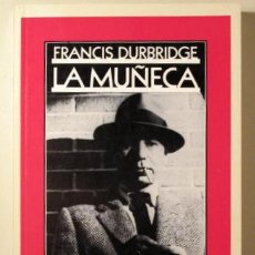 Libros: DURBRIDGE, FRANCIS - LA MUÑECA - BARCELONA 1985. Lote 294383078