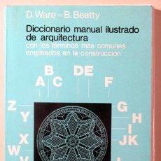 Libros: WARE - BEATTY, B. - DICCIONARIO MANUAL ILUSTRADO DE ARQUITECTURA - MEXICO 1994 - ILUSTRADO. Lote 294383163