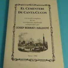 Libros: EL CEMENTERI CANTA-CUCOS. INSCRIPCIONS SEPULCRALS COMPOSADES PER JOSEP BERNAT I BALDOVÍ. SUECA. Lote 294461253