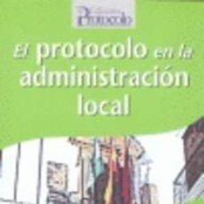 Libros: PROTOCOLO EN LA ADMINISTRACIÓN LOCAL - MARTINEZ SUÁREZ, IGNACIO. Lote 294949223