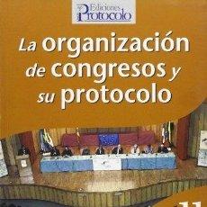 Libros: LA ORGANIZACIN DE CONGRESOS Y SU PROTOCOLO - MARÍA NURKANOVIC EGEA. Lote 294952203
