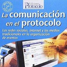 Libros: LA COMUNICACIÓN EN EL PROTOCOLO : LAS REDES SOCIALES, INTERNET Y LOS MEDIOS TRADICIONALES EN LA ORGA. Lote 294955013
