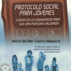 Libros: PROTOCOLO SOCIAL PARA JÓVENES. CLAVES EN LA CONVIVENCIA PARA SER UNA PERSONA VALORADA - MARÍA DEL MA. Lote 294955533