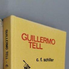Libros: GUILLERMO TELL.- SCHILLER, FRIEDRICH. Lote 294956113