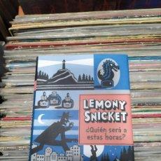 Libros: QUIEN PUEDE SER A ESTAS HORAS LEMONY SNICKET. Lote 294959423