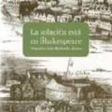 Libros: LA SOLUCION ESTA EN SHAKESPEARE. FRANCISCO LUIS REDONDO ALVARO. Lote 295344808