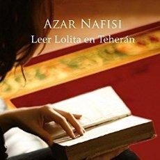 Libros: LEER LOLITA EN TEHERÁN - AZAR NAFISI. Lote 295436328