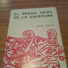 Libros: EL GRADO FIERO DE LA ESCRITURA.JORGE URRUTIA.1977.33 PAGINAS.. Lote 295443043