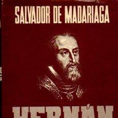 Libros: HERNÁN CORTÉS - DE MADARIAGA, SALVADOR. Lote 295446758
