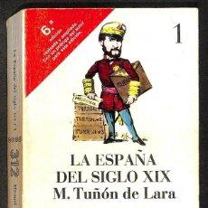 Libros: LA ESPAÑA DEL SIGLO XIX. TOMO 1 (DE LAS CORTES DE CÁDIZ A LA PRIMERA REPÚBLICA). - TUÑON DE LARA, MA. Lote 295487308