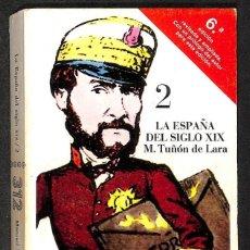 Libros: ESPAÑA DEL SIGLO XIX. TOMO 2 (DE LA PRIMERA REPÚBLICA A LA CRISIS DEL 98). - MANUEL TUÑON DE LARA. Lote 295488058