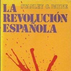 Libros: LA REVOLUCIÓN ESPAÑOLA - STANLEY G. PAYNE. Lote 295489043