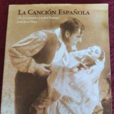 Libros: LA CANCIÓN ESPAÑOLA. DE LA CARAMBA A ISABEL PANTOJA. JOSÉ BLAS VEGA. Lote 295489568