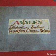 Libros: ANALES ECLESIÁSTICOS Y SECULARES DE LA MUY NOBLE Y MUY LEAL CIUDAD DE SEVILLA-TOMO II-COPIA ENCUADER. Lote 295532038