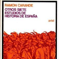 Libri di seconda mano: OTROS SIETE ESTUDIOS DE HISTORIA DE ESPAÑA - CARANDE, RAMÓN. Lote 295585138