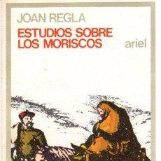 Libri di seconda mano: ESTUDIOS SOBRE LOS MORISCOS - REGLA, JOAN. Lote 295585298