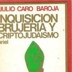 Libri di seconda mano: INQUISICIÓN, BRUJERÍA Y CRIPTOJUDAÍSMO - CARO BAROJA, JULIO. Lote 295585328