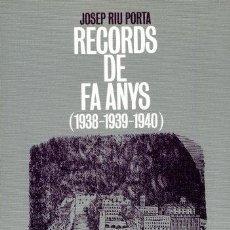 Libros: RECORDS DE FA ANYS (1938-1939-1940) - RIU PORTA, JOSEP. Lote 295594998