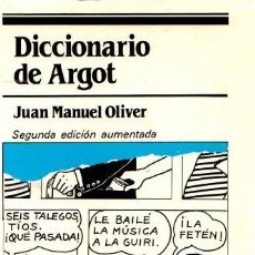 Libros: DICCIONARIO DE ARGOT AUMENTADO - OLIVER CABAÑES, JUAN MANUEL. Lote 295617298
