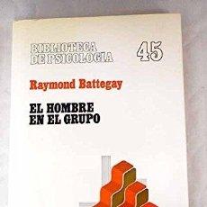 Libros: EL HOMBRE EN EL GRUPO - BATTEGAY, RAYMOND. Lote 295617898