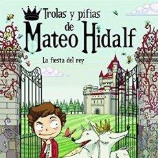 Libros: TROLAS Y PIFIAS DE MATEO HIDALF. LA FIESTA DEL REY - MAURI, CHRISTOPHE. Lote 295621018