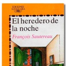 Libros: SAUTEREAU (FRANÇOIS). EL HEREDERO DE LA NOCHE. Lote 295632243