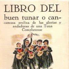 Libros: LIBRO DEL BUEN TUNAR CANCAMUSA PROLIXA DE LAS GLORIAS Y ANDADURAS DE UNA TUNA COMPLUTENSE - CRUZ Y A. Lote 295695073