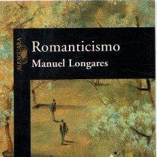Libros: ROMANTICISMO - LONGARES, MANUEL. Lote 295695078