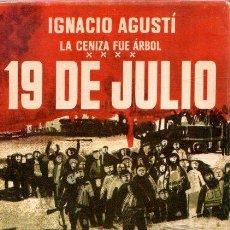 Libros: LA CENIZA FUE ÁRBOL. 19 DE JULIO - AGUSTÍ, IGNACIO. Lote 295695093