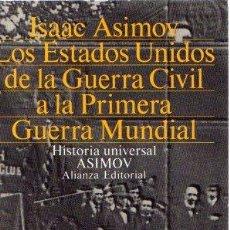 Libros: LOS ESTADOS UNIDOS DESDE LA GUERRA CIVIL HASTA LA PRIMERA GUERRA MUNDIAL - ASIMOV, ISAAC. Lote 295695468
