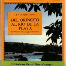 Libros: DEL ORINOCO AL RÍO DE LA PLATA. 40.000 KM DE NAVEGACIÓN - GEORGESCU, CONSTANTINO - PAUL, GEORGESCU. Lote 295695473