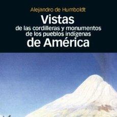 Libros: VISTAS DE LAS CORDILLERAS Y MONUMENTOS DE LOS PUEBLOS INDÍGENAS DE AMÉRICA - HUMBOLDT, ALEJANDRO DE. Lote 295695498
