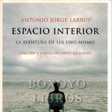 Libros: LARRUY, ANTONIO JORGE. ESPACIO INTERIOR. Lote 295812118