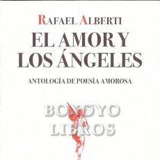 Libros: ALBERTI, RAFAEL. EL AMOR Y LOS ÁNGELES. ANTOLOGÍA DE POESÍA AMOROSA. PRÓLOGO DE LUÍS GARCÍA MONTERO. Lote 295812163