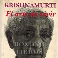Libros: KRISHNAMURTI, JIDDU. EL ARTE DE VIVIR. EDICIÓN A CARGO DE D. RAJAGOPAL. Lote 295812218