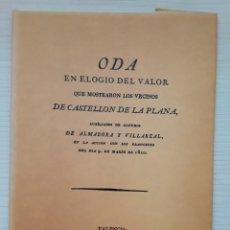 Libros: ODA EN ELOGIO DEL GRAN VALOR QUE MOSTRARON LOS VECINOS DE CASTELLON DE LA PLANA. AÑO 1810.. Lote 295834448
