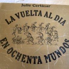 Libros: LA VUELTA AL DÍA EN OCHENTA MUNDOS DE JULIO CORTÁZAR. Lote 295840443