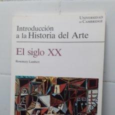 Libros: INTRODUCCION A LA HISTRIA DEL ARTE, EL SIGLO XX, ROSEMARY LAMBERT, ESTADO ACEPTABLE. Lote 295856773