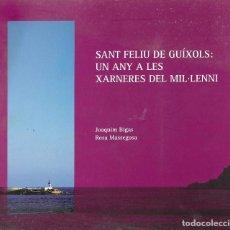 Libros: SANT FELIU DE GUÍXOLS : UN ANY A LES XARNERES DEL MIL·LENI. Lote 295856818