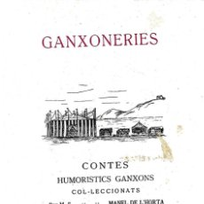 Libros: GANXONERIES -- CONTES HUMORISTICS GANXONS -- EDICIÓ FACSIMIL DE 1991. Lote 295873683