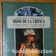 Libros: HIJOS DE LA CRÍTICA. UN ENFRENTAMIENTO QUE HIZO HISTORIA. - ALAS, LEOPOLDO (CLARÍN) - BONAFOUX, LUIS. Lote 295877498