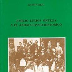 Libros: EMILIO LEMOS ORTEGA Y EL ANDALUCISMO HISTÓRICO. - REIG, RAMÓN.. Lote 295878208
