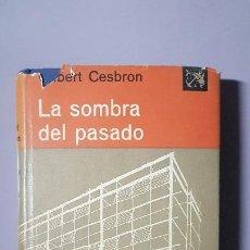 Libros: LA SOMBRA DEL PASADO - GILBERT CESBRON -DESTINO-ÁNCORA Y DELFÍN- 1ª EDICIÓN. Lote 295879248