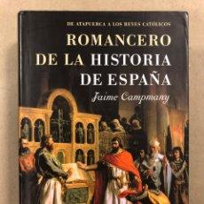 Libros: ROMANCERO DE LA HISTORIA DE ESPAÑA. JAIME CAMPMANY. LA ESFERA DE LOS LIBROS 2004.. Lote 295988853