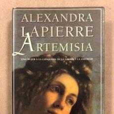 Libros: ARTEMISA. ALEXANDRA LAPIERRE. EDITORIAL PLANETA 1999.. Lote 295989478