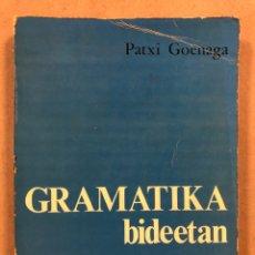 Libros: GRAMATIKA BIDEETAN. PATXI GOENAGA. EREIN 1978. EUSKERA.. Lote 295989888