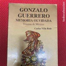 Libros: GONZALO GUERRERO: MEMORIA OLVIDADA, TRAUMA DE MÉXICO. CARLOS VILLA ROIZ. PLAZA Y VALDÉS, 95.. Lote 295990738