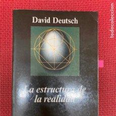 Libros: LA ESTRUCTURA DE LA REALIDAD. DAVID DEUTSCH. ANAGRAMA, 1999.. Lote 295991153